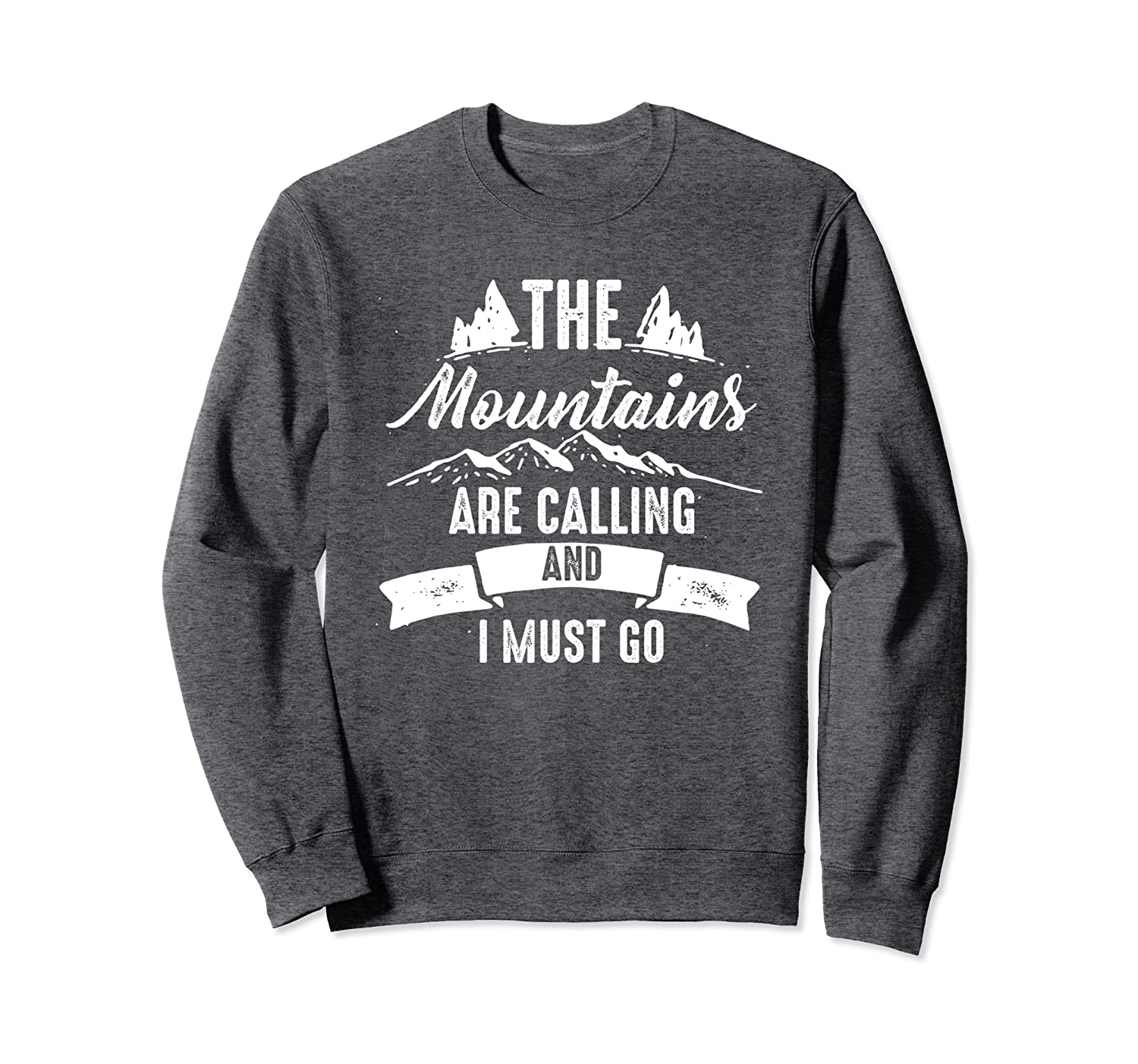 The Mountains Are Calling And I Must Go Sweatshirt-Awarplus