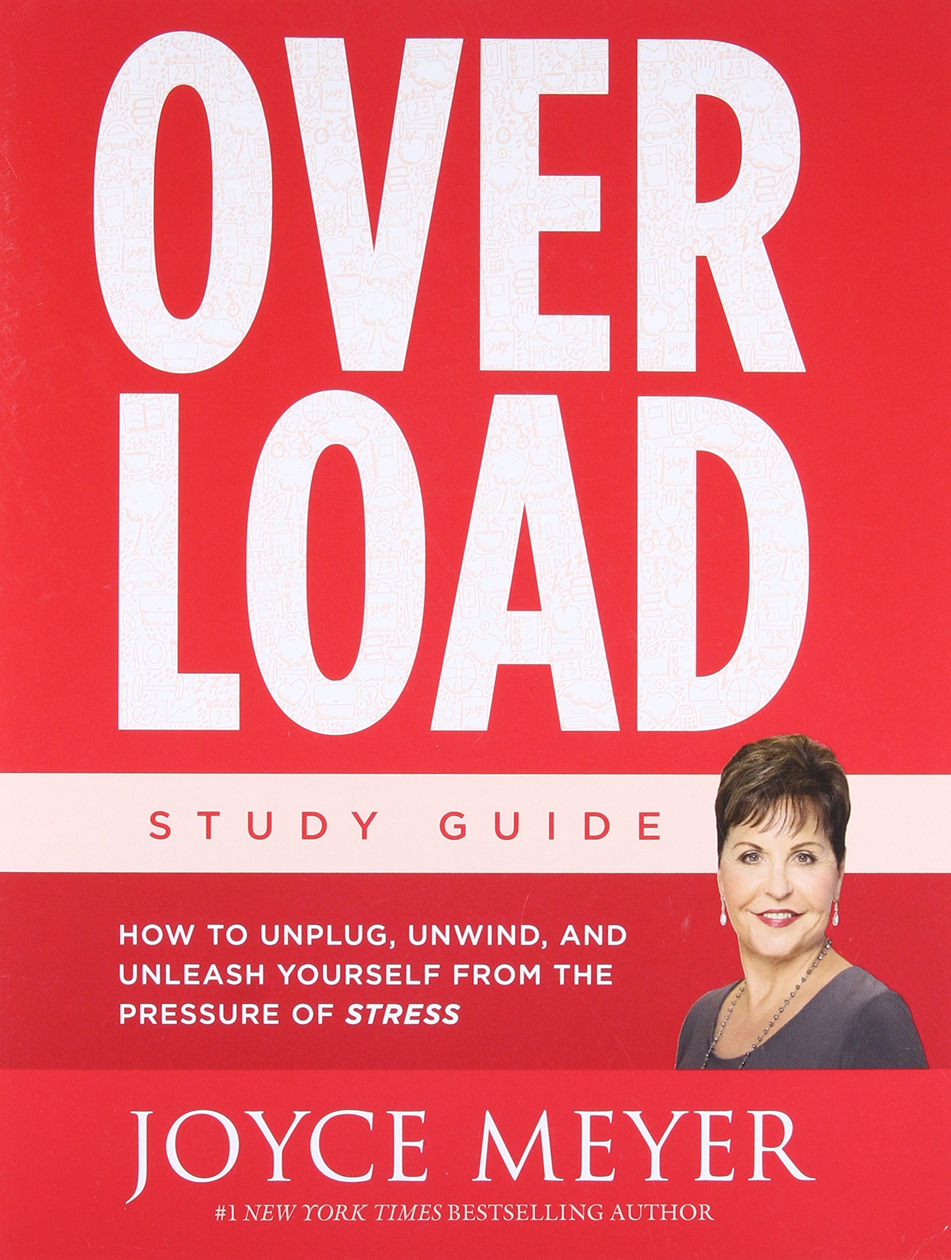 Download Overload Study Guide: How to Unplug, Unwind, and Unleash Yourself from the Pressure of Stress pdf