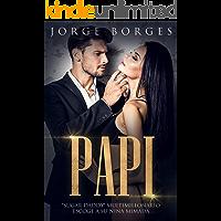 """Papi: """"Sugar Daddy"""" Multimillonario escoge a su Niña Mimada (Novela de Romance y Erótica)"""