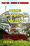 THE GYPSY WAY - PART ONE: RUNNING IN CORRIDORS