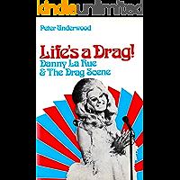 Life's a Drag!: Danny La Rue & The Drag Scene
