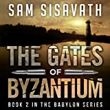 The Gates of Byzantium: Purge of Babylon, Volume 2