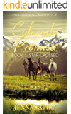 Colorado Promise: Star-Crossed (Inspirational Historical Western Romance Series Book 1)
