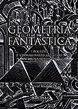 Geometria fantastica. I poliedri e l'immaginario artistico nel Rinascimento