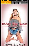 Daddy Has Needs: A Taboo Erotica (Taboo Brats Book 1) (English Edition)