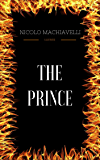 The Prince: By Nicolo Machiavelli & Illustrated