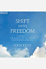 Shift into Freedom: A Training in the Science and Practice of Open-Hearted Awareness Audio CD