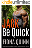 Jack Be Quick (Strike Force: An Iniquus Romantic Suspense Mystery Thriller)