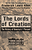The Lords of Creation: The History of America's 1 Percent (Forbidden Bookshelf)