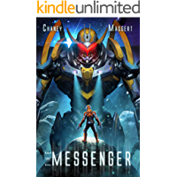 The Messenger: A Military Scifi Epic
