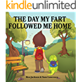 The Day My Fart Followed Me Home (Timmy & The Little Fart Book 1)
