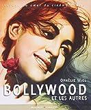 Bollywood et les autres : Voyage au coeur du cinéma indien