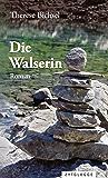 Die Walserin: Eine Familie wandert durch die Jahrhunderte