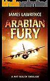 Arabian Fury: A Pat Walsh Thriller (Arabian Adventure Book 3)