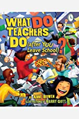 What DO Teachers Do (after YOU Leave School)? (Carolrhoda Picture Books) Kindle Edition