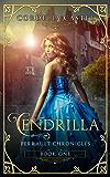 Cendrilla: A Fairytale (Perrault Chronicles Book 1) (English Edition)