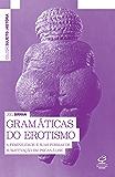 Gramáticas do erotismo (Sujeito e história)