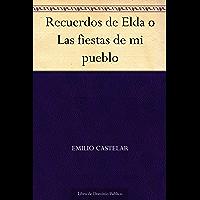 Recuerdos de Elda o Las fiestas de mi pueblo (Spanish Edition)