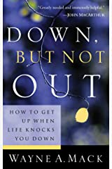 Down, But Not Out: How To Get Up When Life Knocks You Down (Strength for Life) Kindle Edition