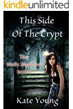 This Side Of The Crypt (The Molly Maddison Series Book 3)