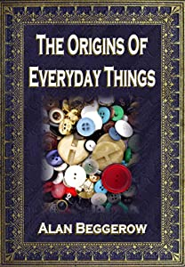 Origins Of Everyday Things