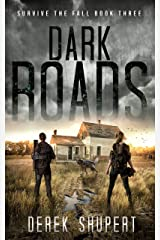 Dark Roads: A Post-Apocalyptic Survival Thriller (Survive the Fall Book 3) Kindle Edition