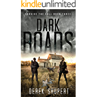 Dark Roads: A Post-Apocalyptic Survival Thriller (Survive the Fall Book 3) book cover