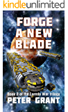 Forge a New Blade (Laredo War Trilogy Book 2)