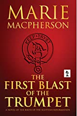 The First Blast of the Trumpet (John Knox Book 1) Kindle Edition