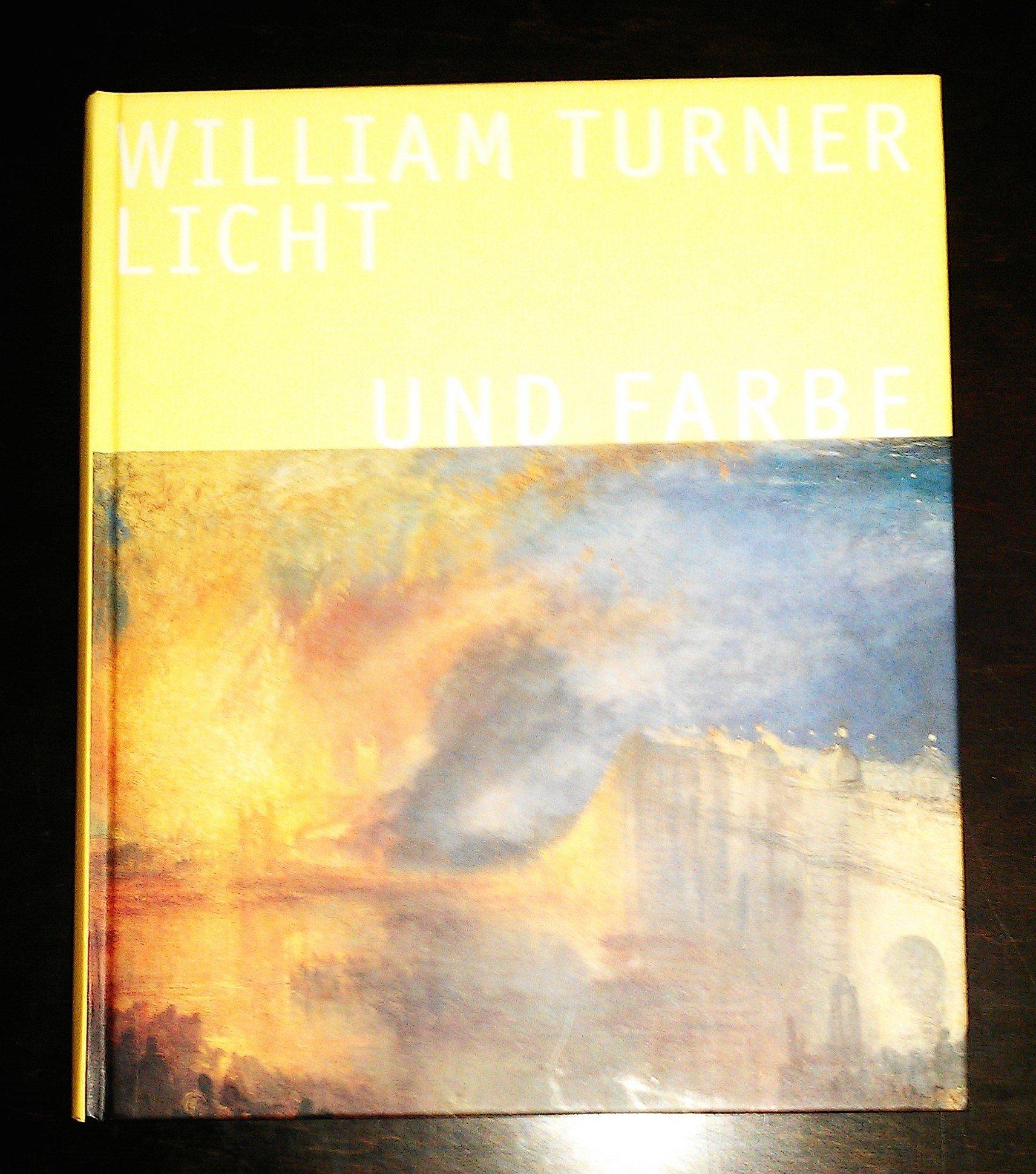 William Turner   Licht Und Farbe. Eine Ausstellung In Zusammenarbeit Mit Tate