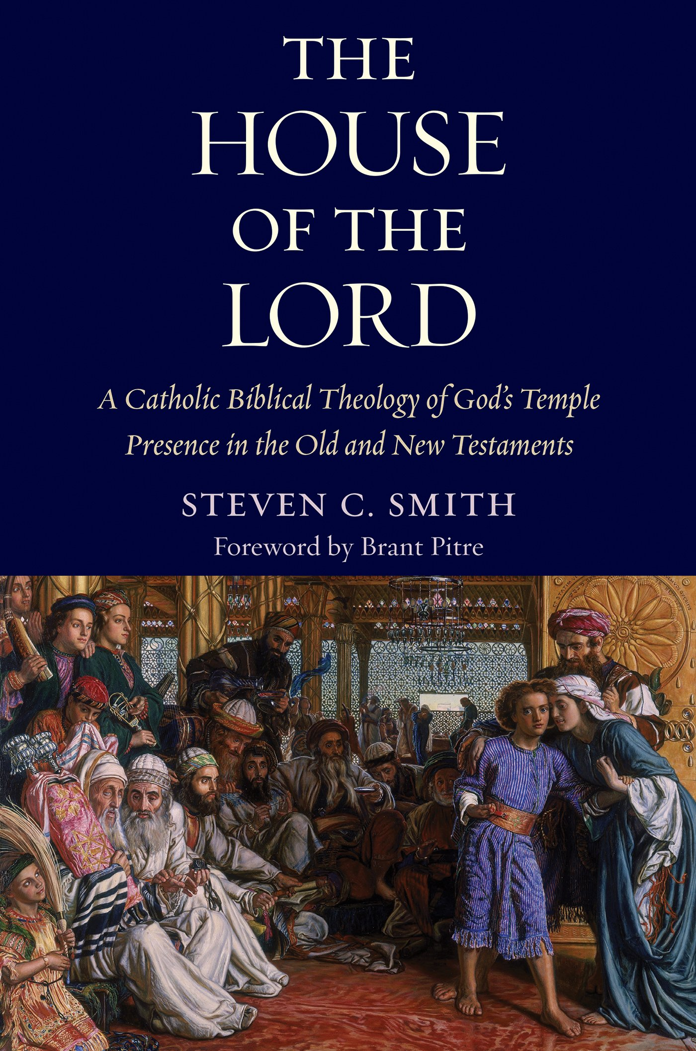 The House of the Lord: A Catholic Biblical Theology of God's Temple Presence in the Old and New Testaments PDF
