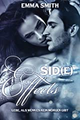 Sid(e) Effects: Lebe, als wenn es kein Morgen gibt (German Edition) Kindle Edition
