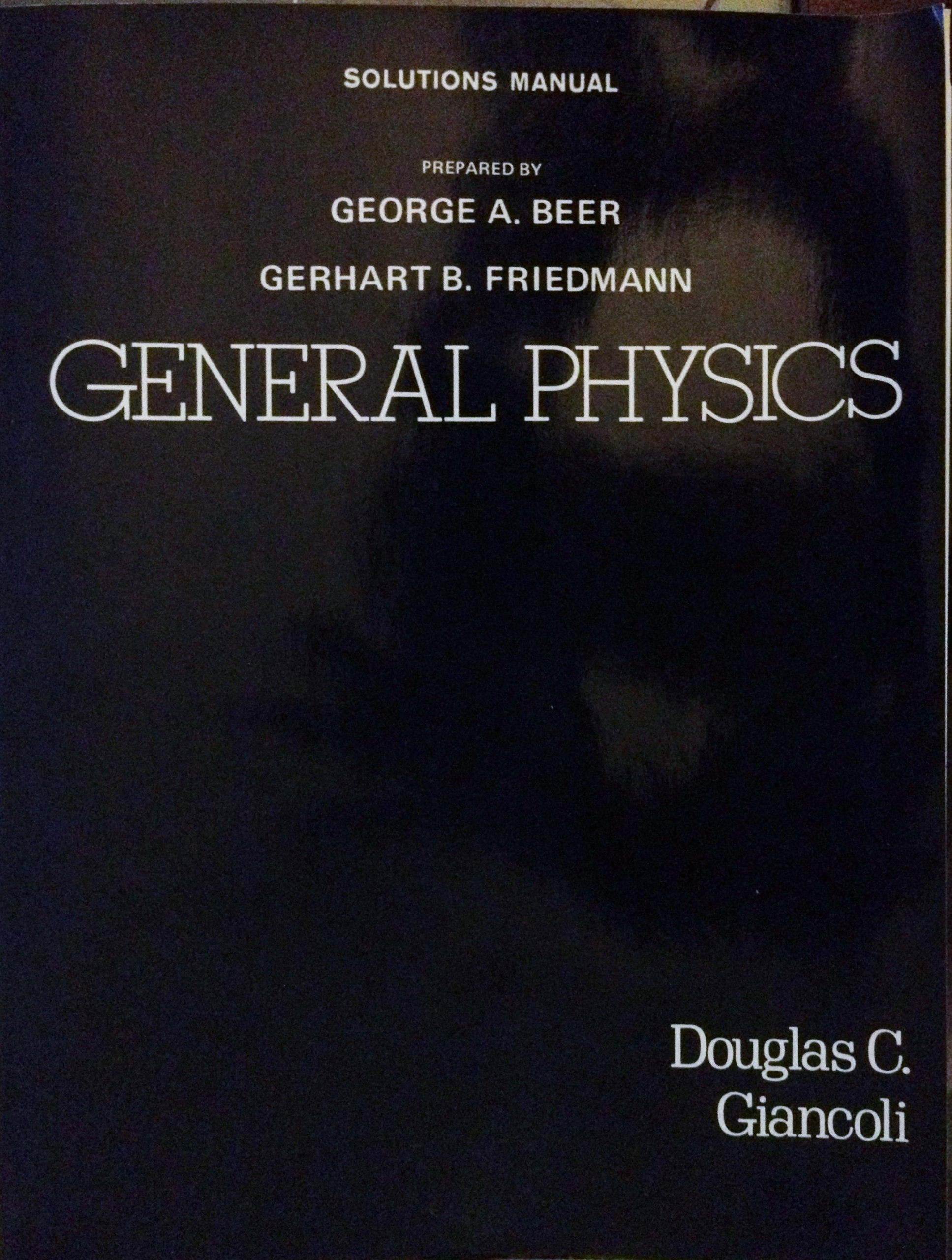 General physics, Douglas C. Giancoli: Solutions manual: George A Beer:  9780133509014: Amazon.com: Books
