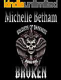 Broken (Soldiers of Darkness MC Book 1)