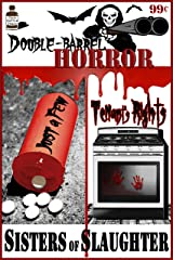 Double Barrel Horror: Just a Few/Tenant's Rights Kindle Edition