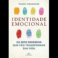 Identidade emocional: Os sete segredos que vão transformar sua vida
