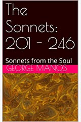 The Sonnets: 201 - 246: Sonnets from the Soul Kindle Edition