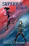 Supernal Dawn (Transcendent Powers Book 1)