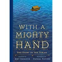With a Mighty Hand: The Story of the Torah