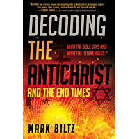 Decoding the Antichrist and the End Times: What the Bible Says and What the Future Holds (English Edition)