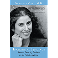 Incidental Findings: Lessons from My Patients in the Art of Medicine