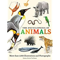 The Encyclopedia of Animals: More than 1,000 Illustrations and Photographs