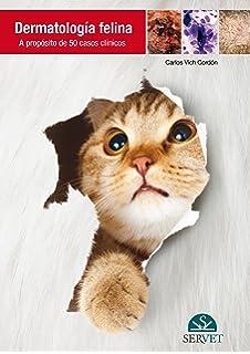 Dermatología felina. A propósito de 50 casos clínicos - Libros de veterinaria - Editorial Servet