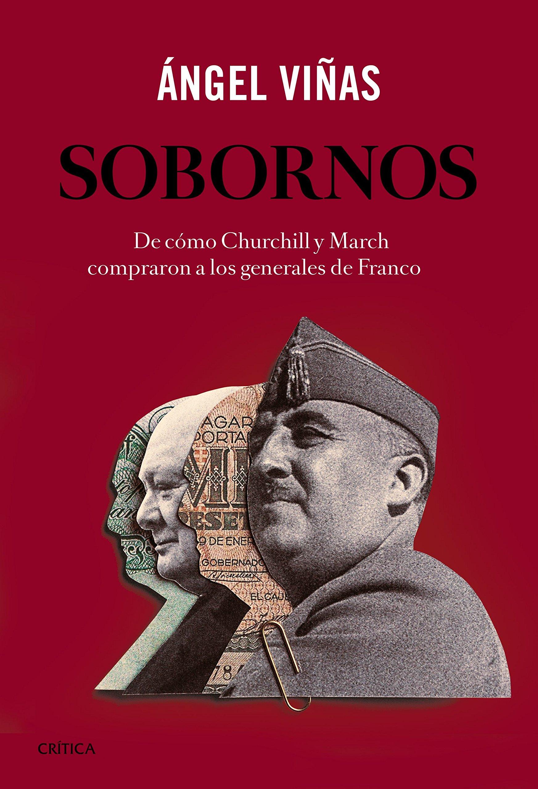 Sobornos: De cómo Churchill y March compraron a los generales de ...