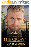 The Crown (Billionaire Royals Book 2)