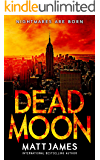 NIGHTMARES ARE BORN: A Post-Apocalyptic Thriller (Dead Moon Book 1)