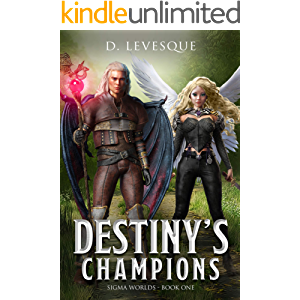Destiny's Champions: Sigma Worlds Book 1, a LitRPG series