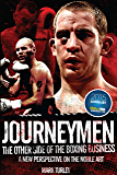 Journeymen: The Other Side of the Boxing Business, A New Perspective on the Noble Art (English Edition)