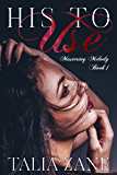 His to Use (Mastering Melody Book 1)