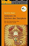 Geboren im Zeichen des Skorpions: Was das Sternzeichen über den Menschen verrät